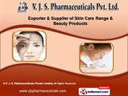 Skin Beauty Product by V. J. S. Pharmaceuticals Private Limited, Delhi
