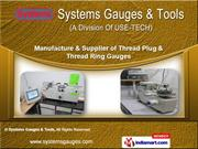 Thread Plug and Ring Gauges by Systems Gauges & Tools, Pune