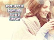 Spice up your room with blanket throws