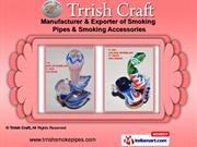 Smoking Pipes & Accessories by Trrish Craft, New Delhi