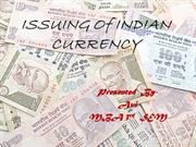 ISSUING Of INDIAN CURRENCY