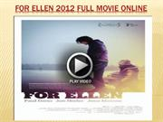 For Ellen 2012 full movie online
