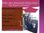 Revised Presentation- Need Motorized  Wheel Chair