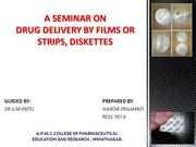 DRUG DELIVERY BY FILMS, STRIPS, DISKETTES