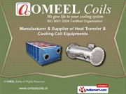 Heat Transfer & Cooling Coil Equipment by OMEEL Coils, Surat