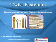 Fasteners Bolts & Clamps by Twist Fasteners, New Delhi