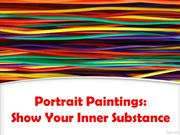 Portrait Paintings:  Show Your Inner Substance