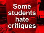 Some students hate critiques