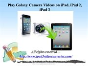 Play Galaxy Camera Videos on iPad, iPad 2, iPad 3