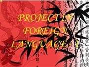 PROJECT IN FOREIGN LANGUAGE - 1