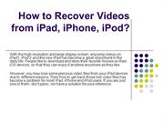 iPad Data Recovery - How to Recover Videos from iPad, iPhone and iPod