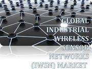 GLOBAL Industrial Wireless Sensor Networks (IWSN) Market
