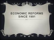 ECONOMIC REFORMS SINCE 1991