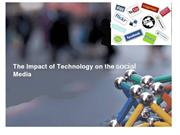 IMPACT OF SCIENCE AND TECHNOLOGY ON SOCIAL MEDIA