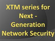 XTM series for Next - Generation Network Security