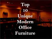 Top10 Unique Modern Office Furniture