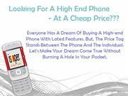 Cheap Used Cell Phones - High End Phones At Cheap End Price