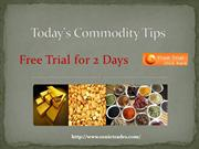 today commodity tips