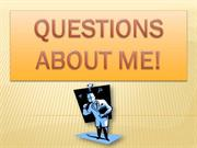 Answers to questions about me!