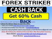 Forex striker Cash Back - Get 60% Cashback