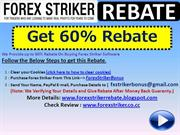 Get 60% Forex Striker EA Robot Rebate.
