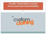 Textile, Embroidery and its Environmental Sustainability - customcloth