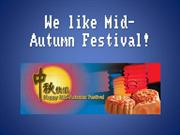 We like Mid-Autumn Festival!