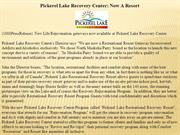 Pickerel Lake Recovery Center: Now A Resort