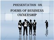 PRESENTATION  ON forms of business ownership