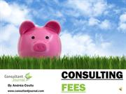 Consulting Fees - Setting Rates for Consultants and Freelancers