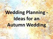 Wedding Planning - Ideas for an Autumn Wedding