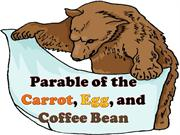 Parable of the Carrot, Egg, and