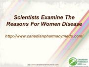 Scientists Examine The  Reasons For Women Disease
