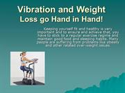 Vibration and Weight Loss go Hand in Hand!