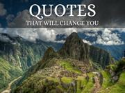 Quotes that will change you!