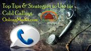 Top Tips & Strategies to Use for Cold Calling