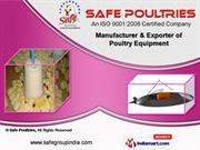 Poultry Equipment by Safe Poultries, New Delhi