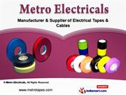 Industrial Tapes and Cables by Metro Electricals, New Delhi