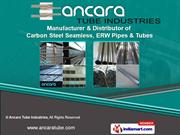 Seamless Pipes & Tubes by Ancara Tube Industries, Mumbai