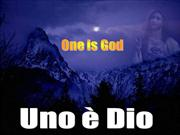 Uno è Dio - One is God