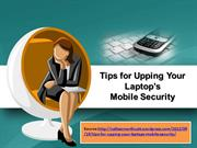 Tips for Upping Your Laptop's Mobile Security