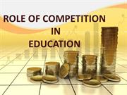 ROLE OF COMPETITION IN EDUCATION