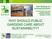 WHY SHOULD PUBLIC GARDENS CARE ABOUT SUSTAINABILITY