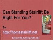 What Makes Standing Stairlift Perfect For Your Home?
