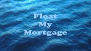 Float My Mortgage - Front Page Sales Video