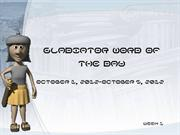 GLADIATOR WORD OF THE DAY week 1