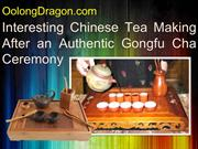Interesting Chinese Tea Making After an Authentic Gongfu Cha Ceremony