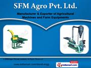 Agricultural Machinery by SFM Agro Private Limited, Ahmedabad