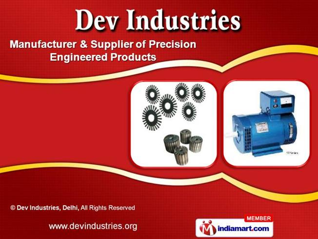 Precision Engineered Products by Dev Industries, Delhi, New