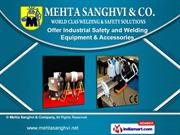 Welding and Safety Equipment by Mehta Sanghvi & Company, Mumbai
